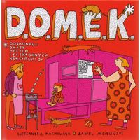 """Książki dla dzieci, Książka """"D.o.m.e.k."""" Wydawnictwo Dwie Siostry 9788360850305 (opr. twarda)"""