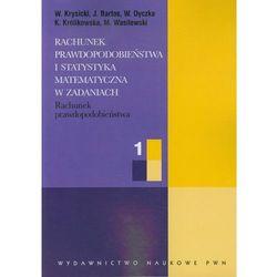 Rachunek prawdopodobieństwa i statystyka matematyczna w zadaniach 1 (opr. miękka)
