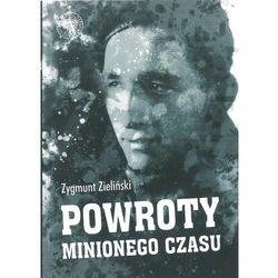 Powroty minionego czasu. Zagnieżdżone w pamięci - Zieliński Zygmunt - książka (opr. twarda)