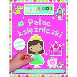 Duże naklejki dla małych rączek -Pałac księżniczki - Praca zbiorowa