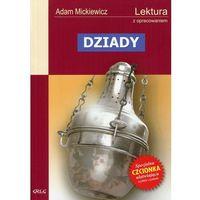 Lektury szkolne, Adam Mickiewicz. Dziady - lektury z omówieniem, liceum i technikum. (opr. miękka)