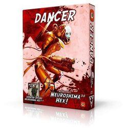 Neuroshima Hex 3. 0 Dancer - DARMOWA DOSTAWA OD 199 ZŁ!!!