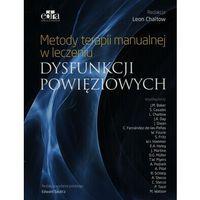 Książki medyczne, Metody terapii manualnej w leczeniu dysfunkcji powięziowych (opr. broszurowa)