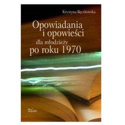 Opowiadania i opowieści dla młodzieży po roku 1970 (opr. miękka)