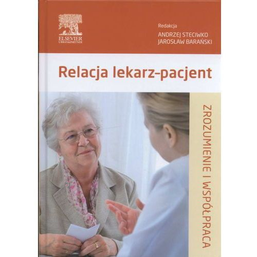 Książki medyczne, Relacja lekarz-pacjent (opr. twarda)
