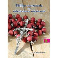 Książki religijne, Biblijne rozważania na nabożeństwa różańcowe - ks. Bogdan Zbroja (opr. broszurowa)