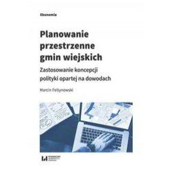 Planowanie przestrzenne gmin wiejskich - Marcin Feltynowski (opr. broszurowa)