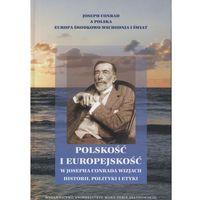 Filozofia, Polskość i europejskość w Josepha Conrada wizjach historii, polityki i etyki (opr. twarda)