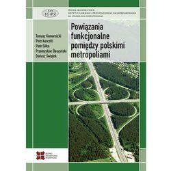 Powiązania funkcjonalne pomiędzy polskimi metropoliami - Dariusz Świątek - ebook