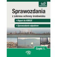 E-booki, Sprawozdania z zakresu ochrony środowiska Część 1. - Raport do KOBiZE - Sprawozdanie odpadowe