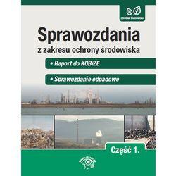 Sprawozdania z zakresu ochrony środowiska Część 1. - Raport do KOBiZE - Sprawozdanie odpadowe