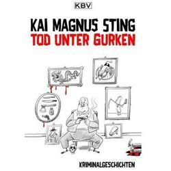 Tod unter Gurken Sting, Kai M.