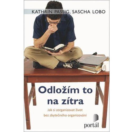 Pozostałe książki, Odložím to na zítra Kathrin Passigová; Sascha Lobo