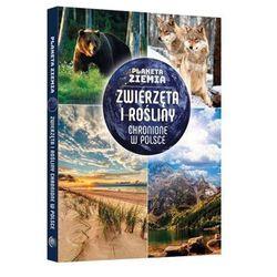 Zwierzęta i rośliny chronione w Polsce, Planeta Ziemia - Karolina Matoga (opr. twarda)