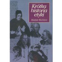 Filozofia, Krótka historia etyki. Filozofia moralności od czasów Homera do XX wieku (opr. miękka)
