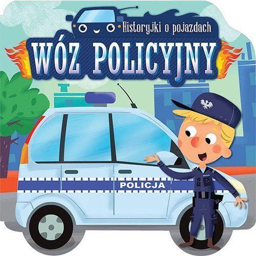 Książki dla dzieci, HISTORYJKI O POJAZDACH WÓZ POLICYJNY - Opracowanie zbiorowe OD 24,99zł DARMOWA DOSTAWA KIOSK RUCHU (opr. kartonowa)