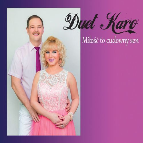 Pozostała muzyka rozrywkowa, Miłość to cudowny sen (CD) - Duet Karo. DARMOWA DOSTAWA DO KIOSKU RUCHU OD 24,99ZŁ