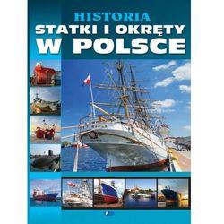 HISTORIA STATKI I OKRĘTY W POLSCE TW (opr. twarda)
