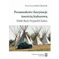 E-booki, Pozanaukowe fascynacje innością kulturową. Polski Ruch Przyjaciół Indian