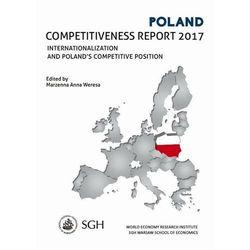 Polska. Raport o konkurencyjności 2017. Umiędzynarodowienie Polskiej gospodarki a pozycja konkurencyjna - No author - ebook
