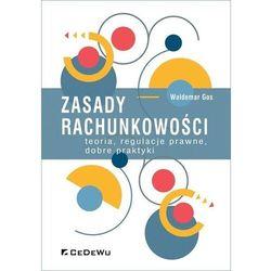 Zasady rachunkowości teoria regulacje prawne dobre praktyki - Gos Waldemar - książka (opr. miękka)