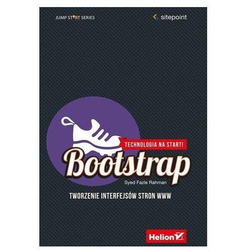 Pozostałe książki, Bootstrap Technologia na start! Rahman Syed Fazle