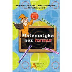 Matematyka bez formuł + zakładka do książki GRATIS (opr. twarda)