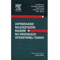 Książki medyczne, Zapobieganie najczęstszym błędom na oddziałach intensywnej t (opr. miękka)