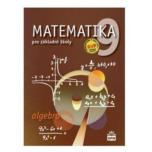 Pozostałe książki, Matematika 9 pro základní školy Algebra Zdeněk Půlpán; Michal Čihák