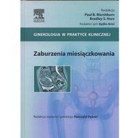 Książki medyczne, Zaburzenia miesiączkowania. Seria Ginekologia w Praktyce Klinicznej. (opr. twarda)