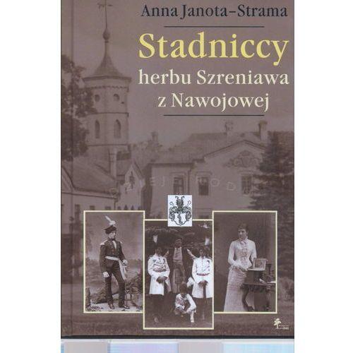 Historia, Stadniccy herbu Szreniawa z Nawojowej (opr. twarda)