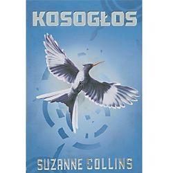Suzanne Collins. Igrzyska śmierci #3 - Kosogłos. (opr. miękka)