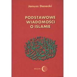 Podstawowe wiadomości o islamie (opr. miękka)