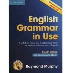 English Grammar in Use Book with Answers and Interactive eBook: Self-Study Reference and Practice Book for Intermediate Learners of English (opr. miękka)