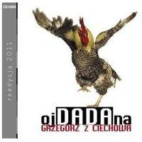 Muzyka alternatywna, GRZEGORZ Z CIECHOWA - OJ DA DA NA (CD+DVD) EMI Music 5099995297729