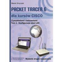 E-booki, Packet Tracer 6 dla kursów CISCO Tom 1 wydanie 2 rozszerzone