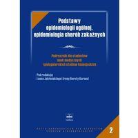 Leksykony techniczne, Podstawy epidemiologii ogólenej, epidemiologia chorób zakaźnych (opr. miękka)