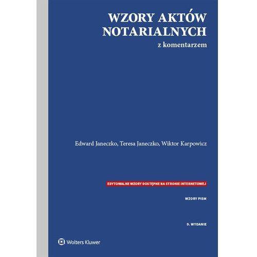 Książki prawnicze i akty prawne, Wzory aktów notarialnych z komentarzem w.9 (opr. twarda)