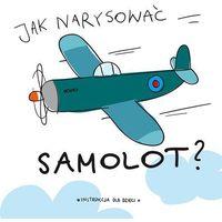 Książki dla dzieci, Jak narysować samolot? (opr. miękka)