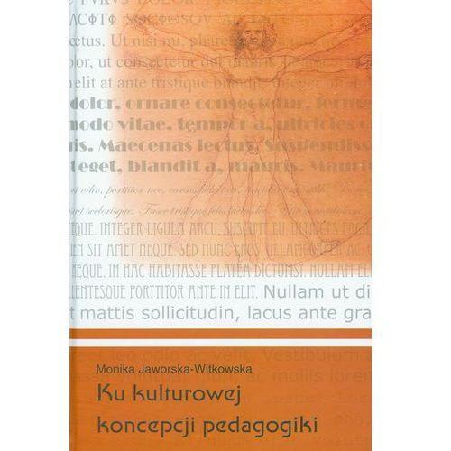 Pedagogika, Ku kulturowej koncepcji pedagogiki (opr. twarda)