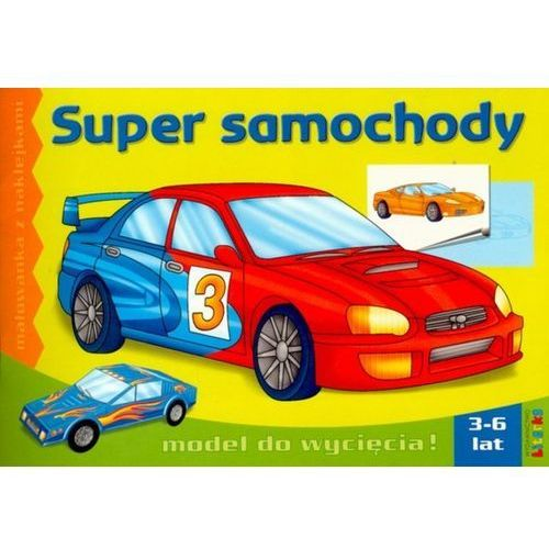 Książki dla dzieci, Super samochody Malowanka z naklejkami 3-6 lat (opr. miękka)