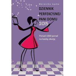 Dziennik perfekcyjnej pani domu 2015 (opr. miękka)