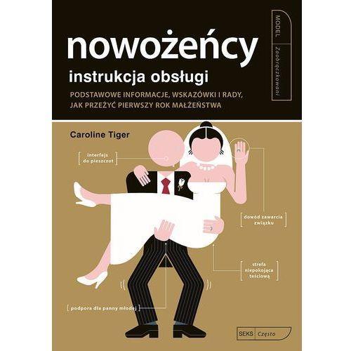 Hobby i poradniki, INSTRUKCJA OBSŁUGI. NOWOŻEŃCY, CAROLINE TIGER (opr. miękka)