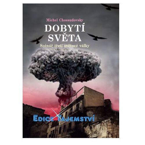 Pozostałe książki, Dobytí světa - Scénář třetí světové války Chossudovsky Michel