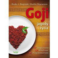 Hobby i poradniki, Goji jagody życia - Baginsk Boido J, Sharamon Shalila (opr. miękka)