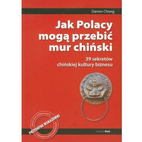 Biblioteka biznesu, Jak Polacy mogą przebić mur chiński (opr. miękka)