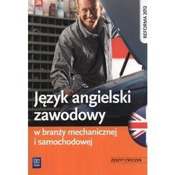 Język angielski zawodowy w branży mechanicznej i samochodowej. Ćwiczenia (opr. miękka)