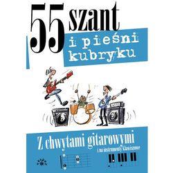 55 szant i pieśni kubryku - Praca Zbiorowa (opr. miękka)