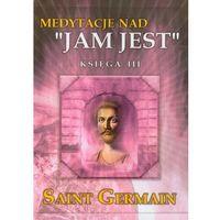 Senniki, wróżby, numerologia i horoskopy, Medytacje nad Jam jest księga III (opr. miękka)
