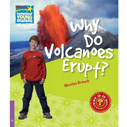 Książki do nauki języka, Why Do Volcanoes Erupt? Cambridge Young Readers. Poziom 4 (opr. miękka)